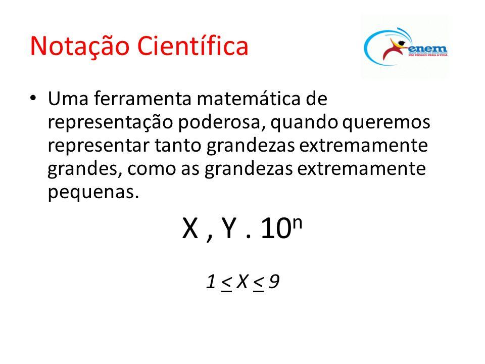 X , Y . 10n 1 < X < 9 Notação Científica
