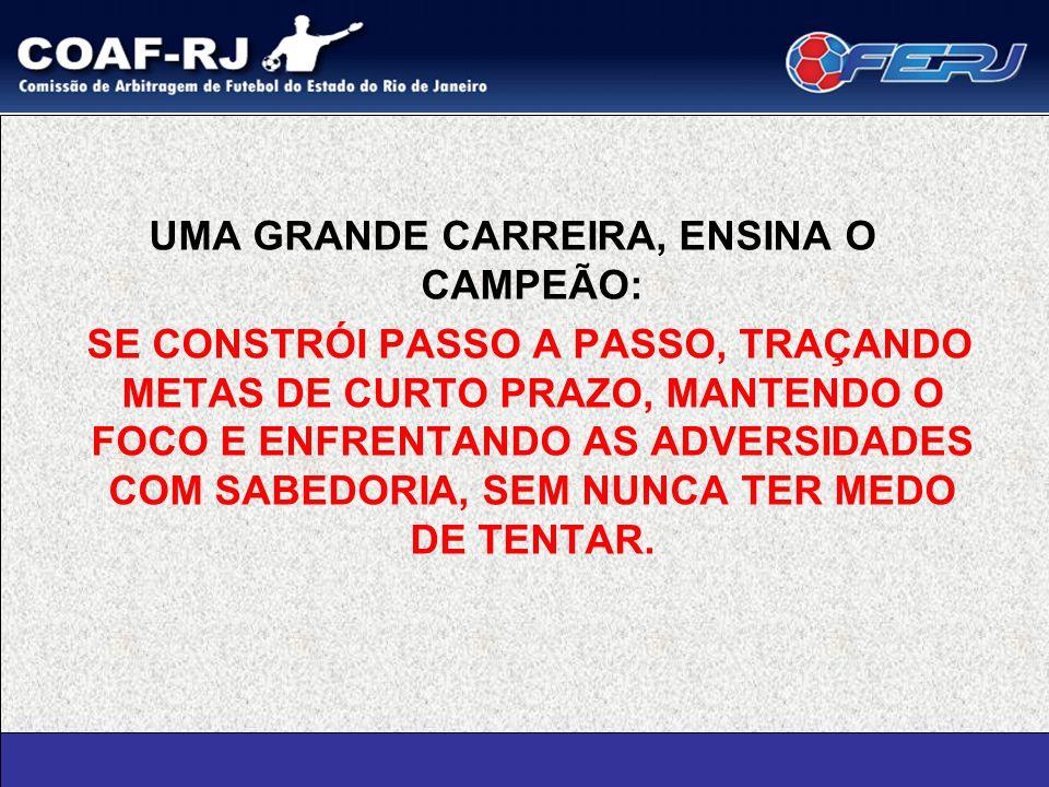 UMA GRANDE CARREIRA, ENSINA O CAMPEÃO: