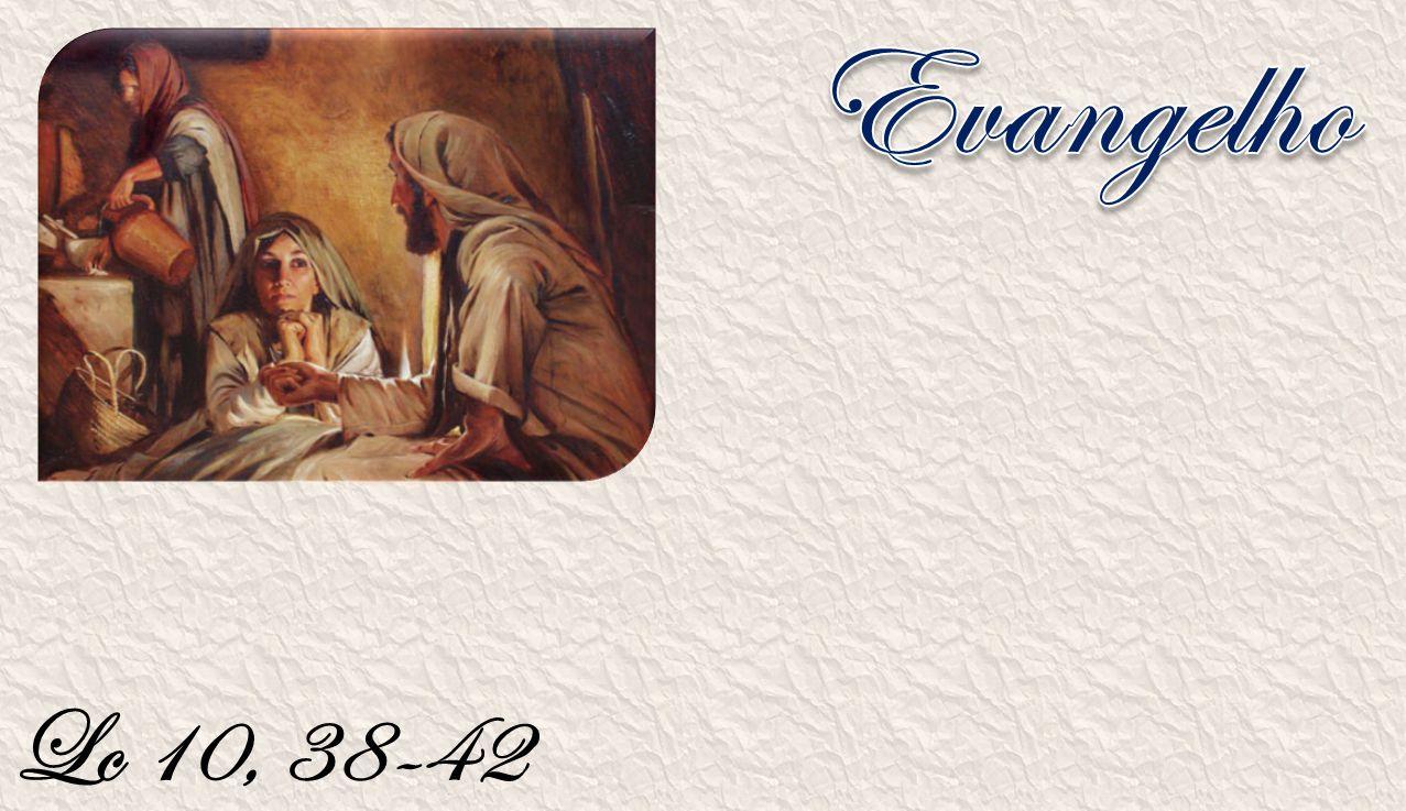 Evangelho Lc 10, 38-42