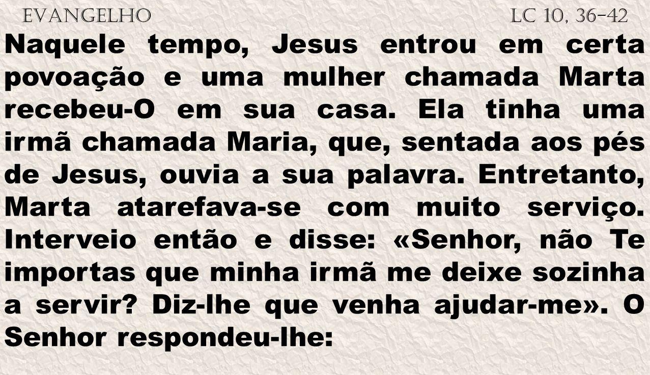 EVANGELHO Lc 10, 36-42