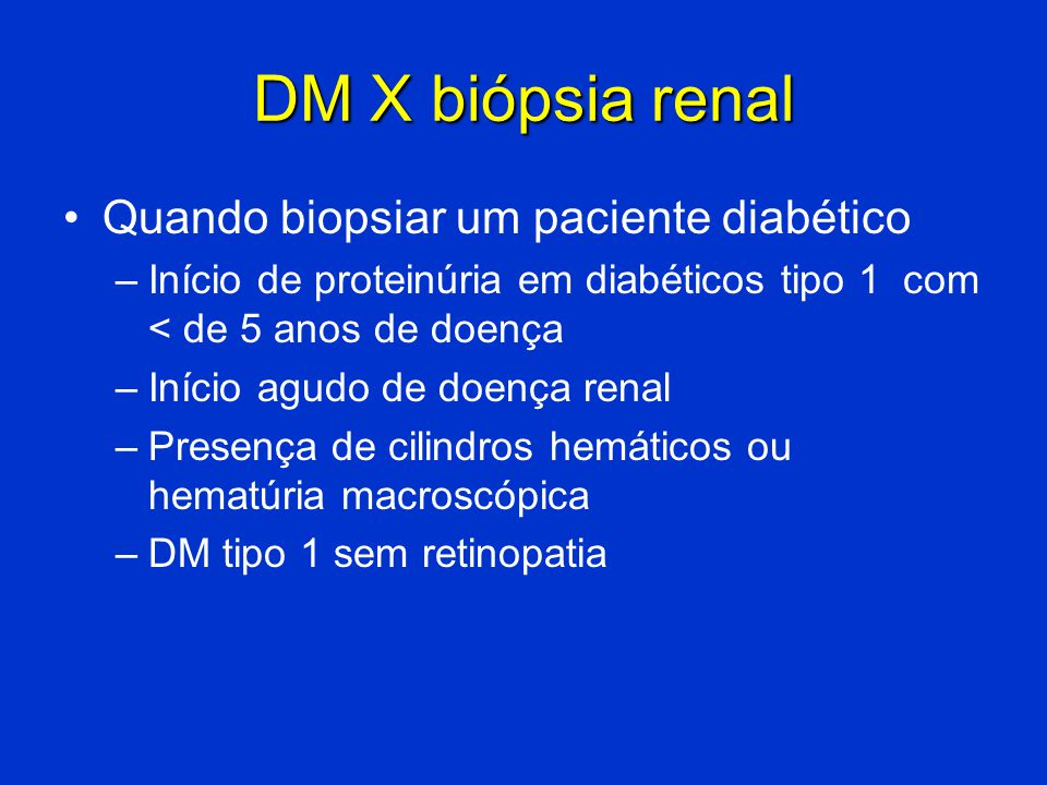 DM X biópsia renal Quando biopsiar um paciente diabético