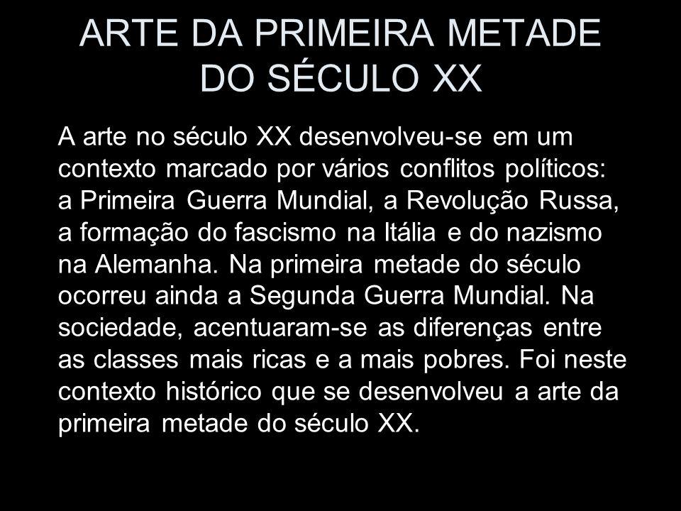 ARTE DA PRIMEIRA METADE DO SÉCULO XX
