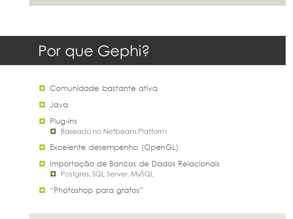 Por que Gephi Comunidade bastante ativa Java Plug-ins