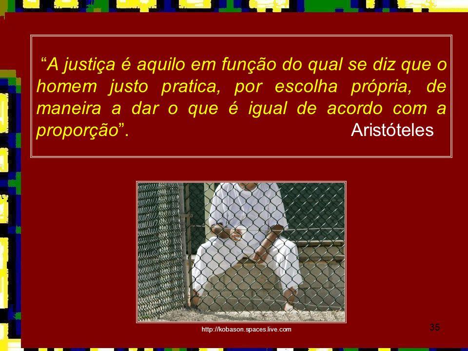 A justiça é aquilo em função do qual se diz que o homem justo pratica, por escolha própria, de maneira a dar o que é igual de acordo com a proporção . Aristóteles