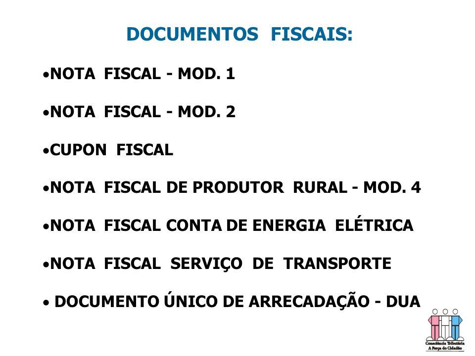 DOCUMENTOS FISCAIS: NOTA FISCAL - MOD. 1 NOTA FISCAL - MOD. 2