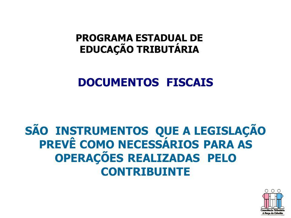PROGRAMA ESTADUAL DE EDUCAÇÃO TRIBUTÁRIA. DOCUMENTOS FISCAIS.