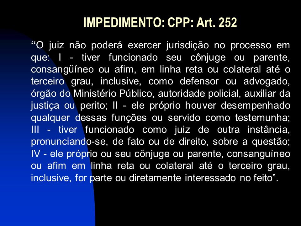 IMPEDIMENTO: CPP: Art. 252