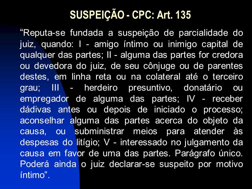 SUSPEIÇÃO - CPC: Art. 135