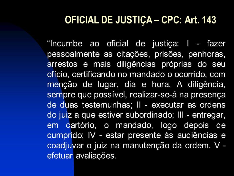 OFICIAL DE JUSTIÇA – CPC: Art. 143
