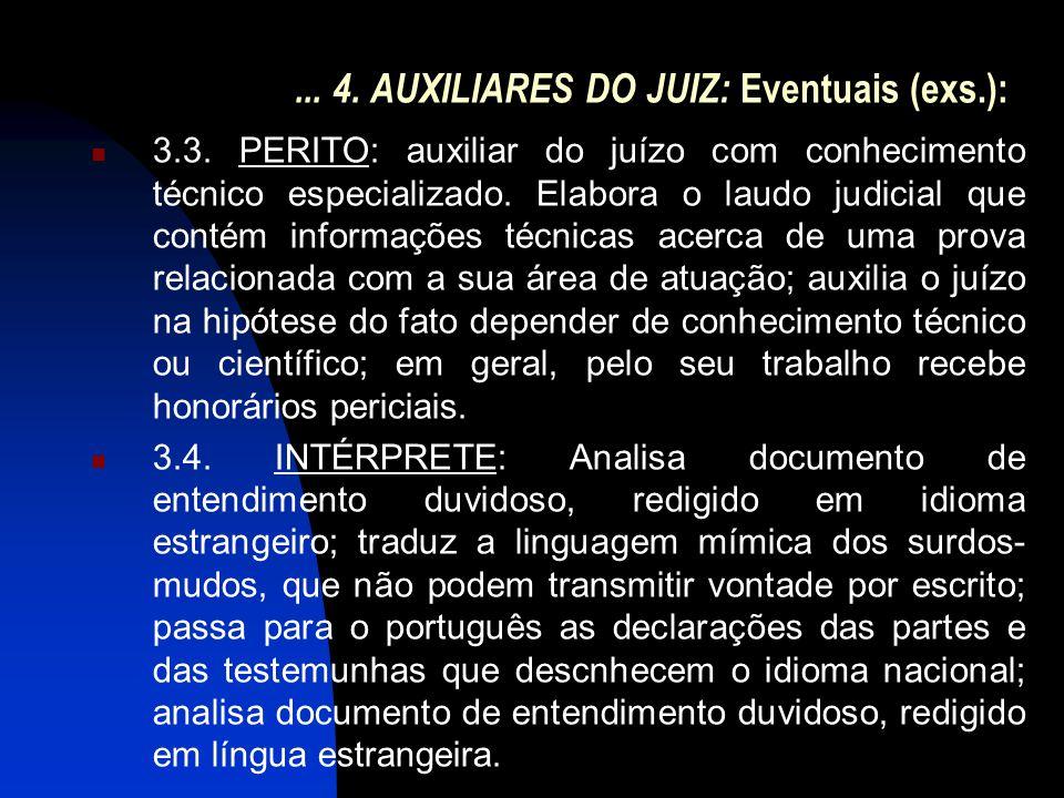 ... 4. AUXILIARES DO JUIZ: Eventuais (exs.):
