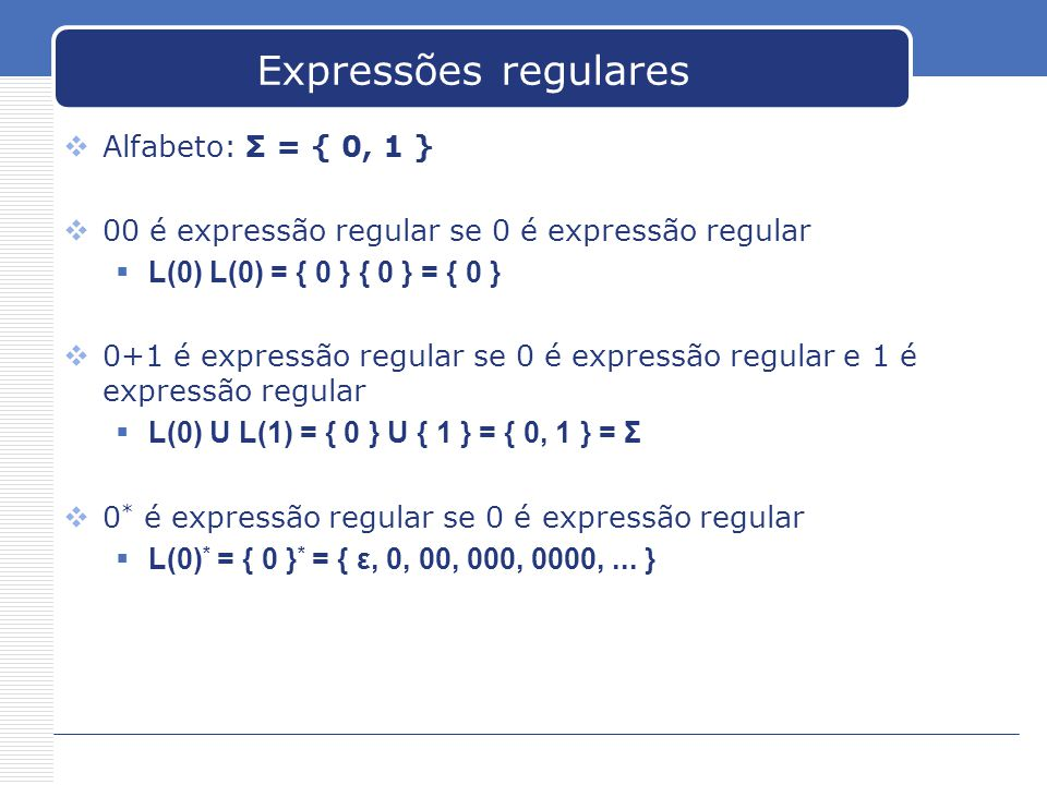 Expressões regulares Alfabeto: Σ = { 0, 1 }