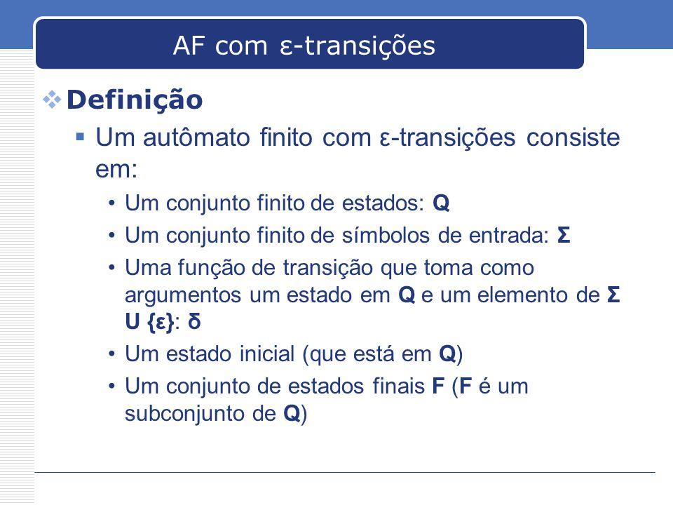 Um autômato finito com ε-transições consiste em:
