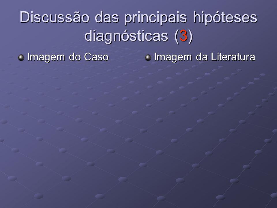 Discussão das principais hipóteses diagnósticas (3)