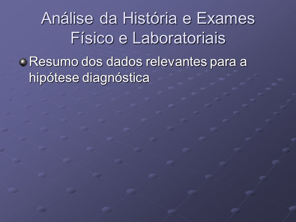 Análise da História e Exames Físico e Laboratoriais