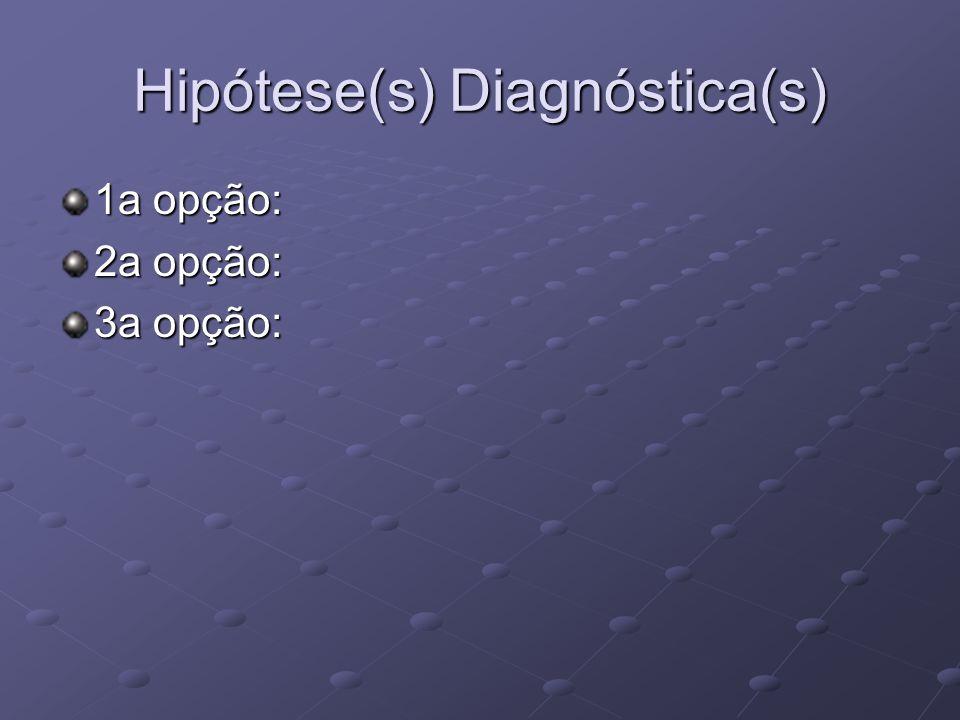 Hipótese(s) Diagnóstica(s)