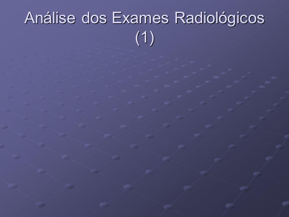 Análise dos Exames Radiológicos (1)