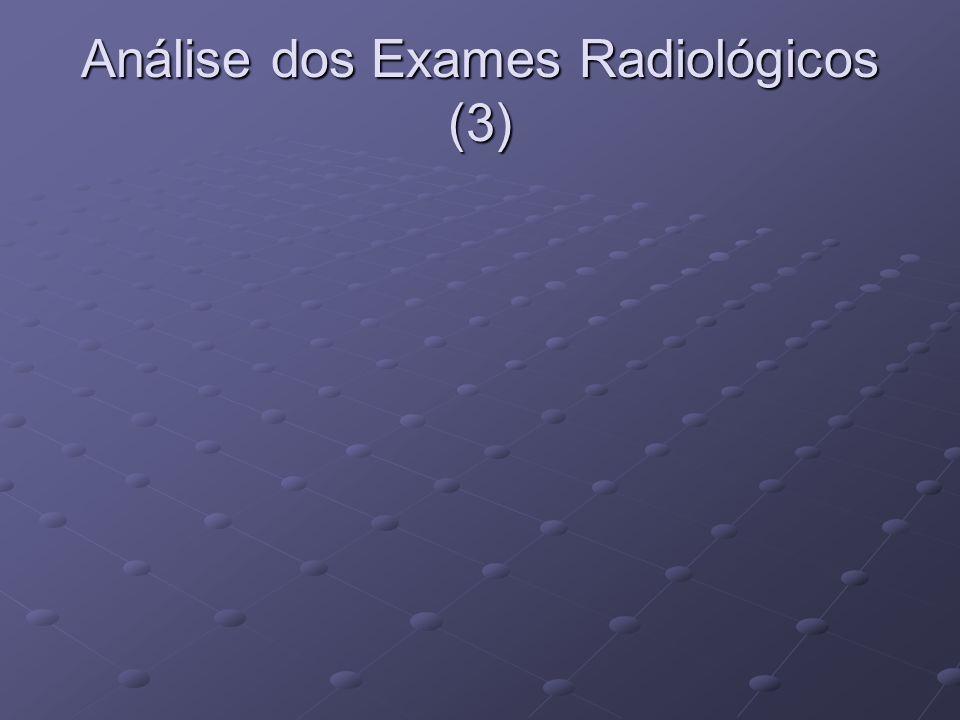 Análise dos Exames Radiológicos (3)