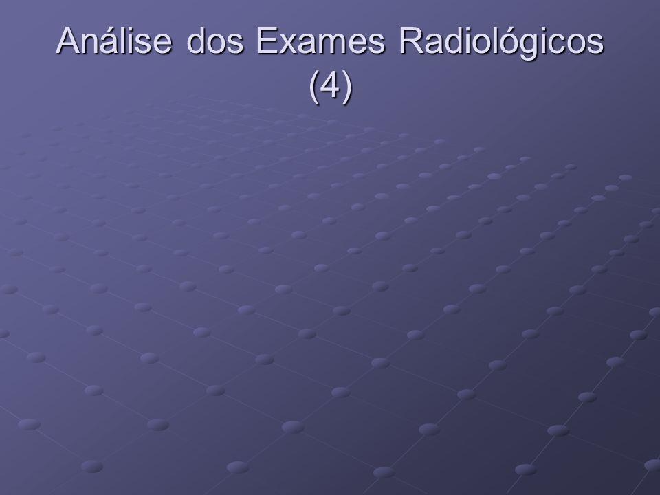 Análise dos Exames Radiológicos (4)