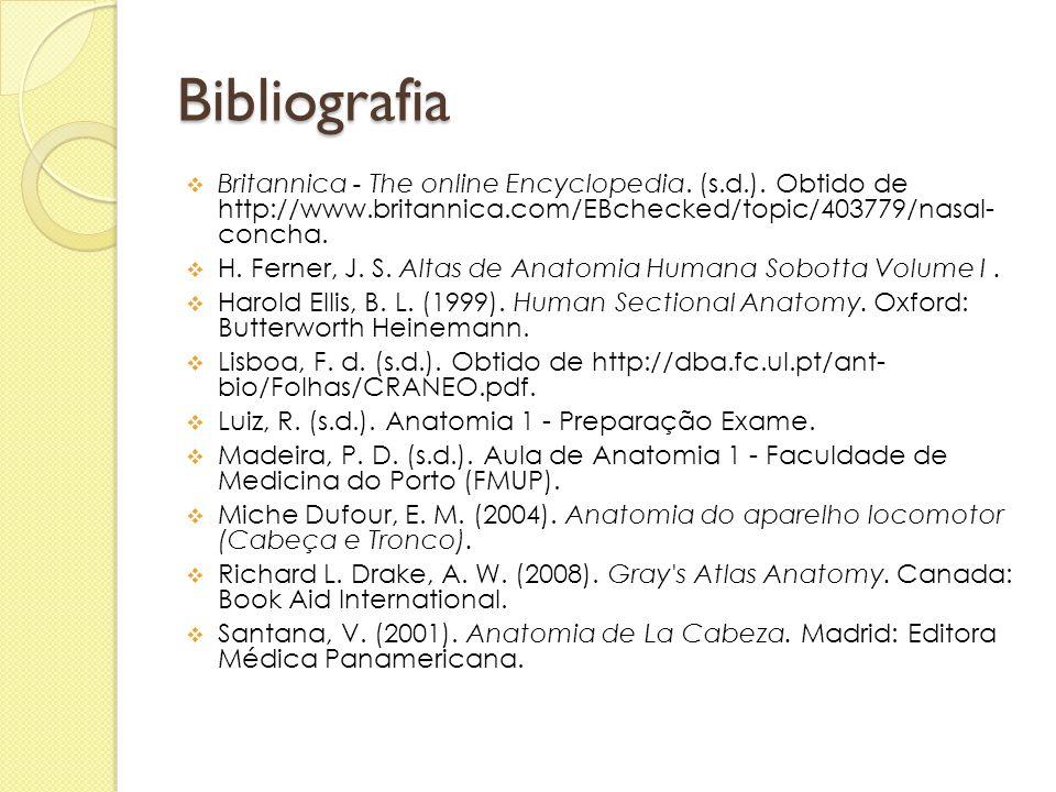 Bibliografia Britannica - The online Encyclopedia. (s.d.). Obtido de http://www.britannica.com/EBchecked/topic/403779/nasal- concha.