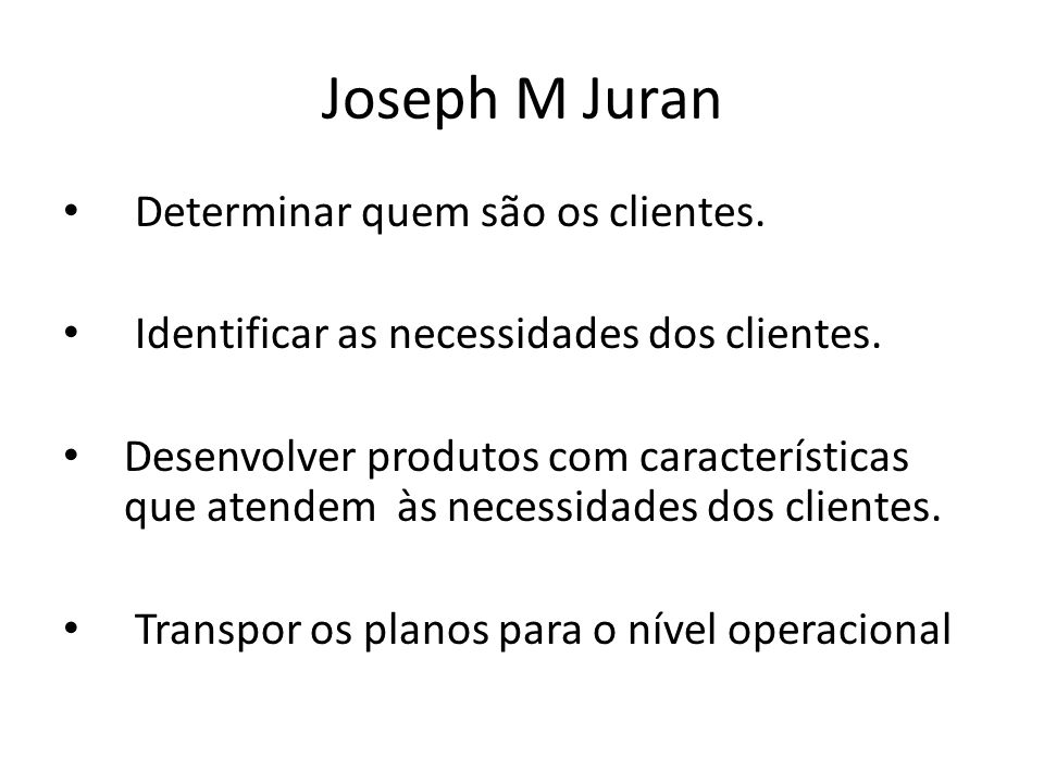 Joseph M Juran Determinar quem são os clientes.