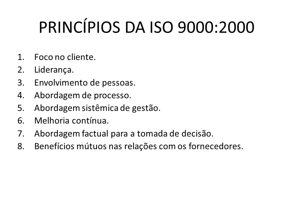 PRINCÍPIOS DA ISO 9000:2000 Foco no cliente. Liderança.