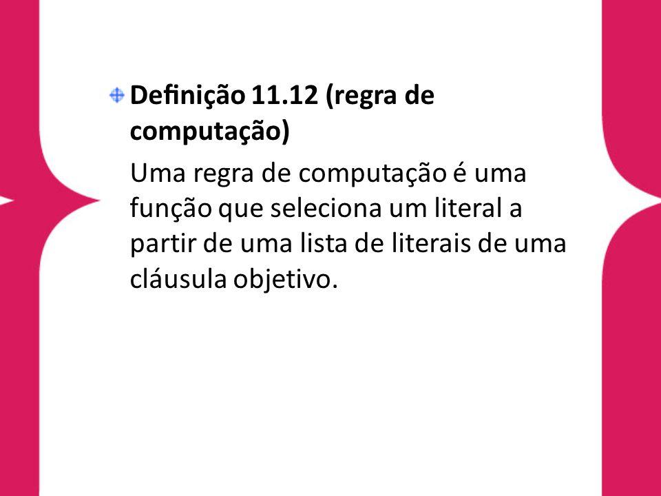 Definição 11.12 (regra de computação)