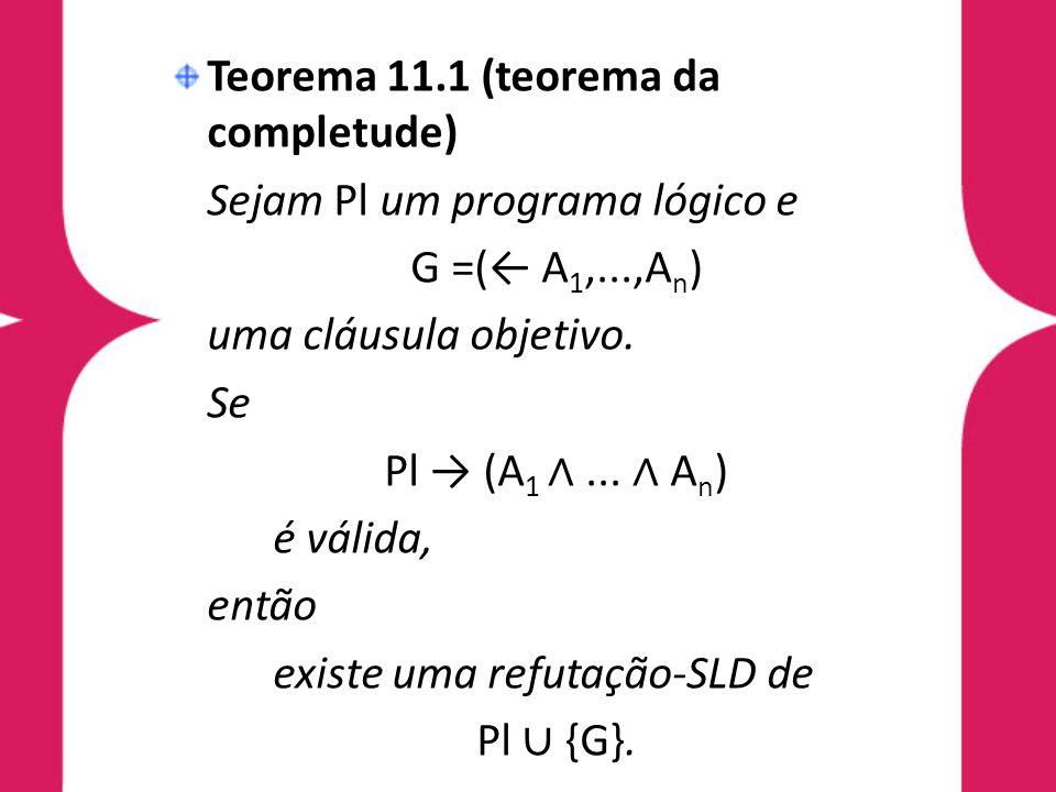 Teorema 11.1 (teorema da completude)
