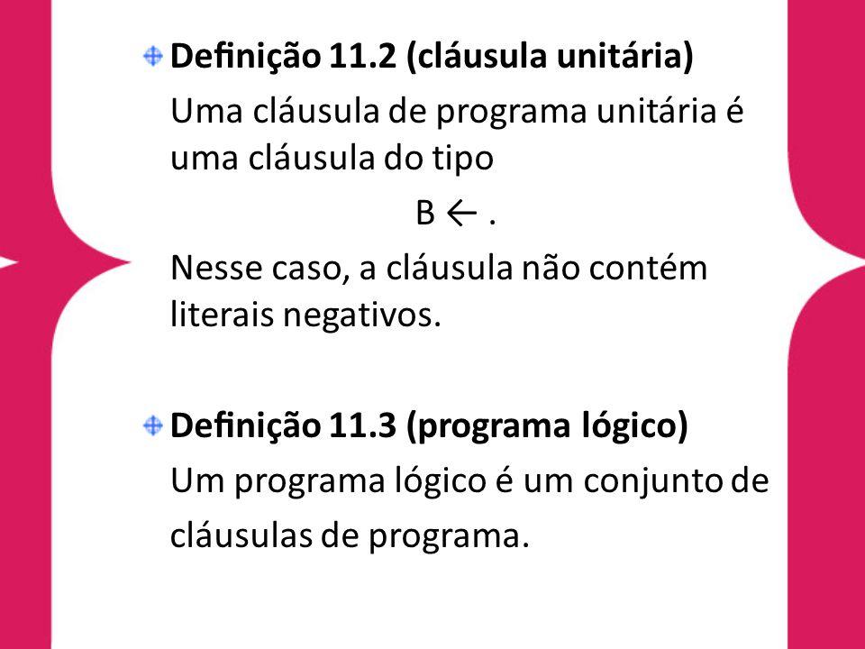 Definição 11.2 (cláusula unitária)