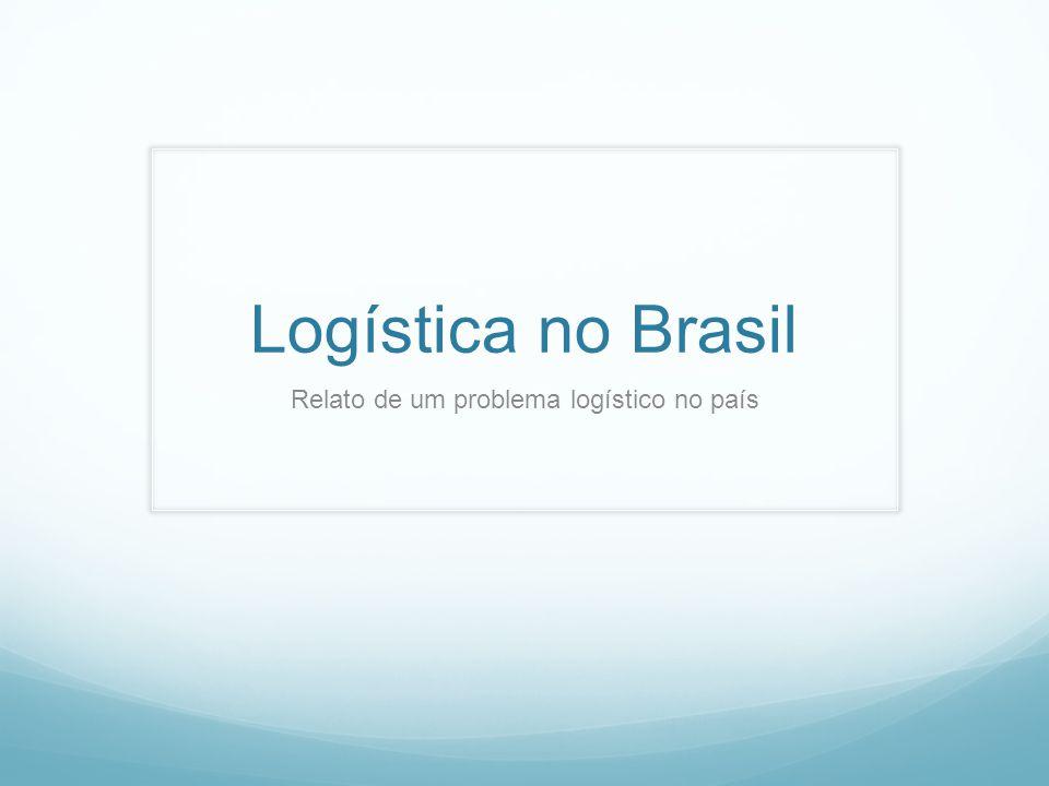 Relato de um problema logístico no país