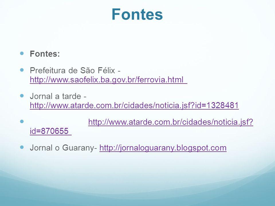 Fontes Fontes: Prefeitura de São Félix - http://www.saofelix.ba.gov.br/ferrovia.html