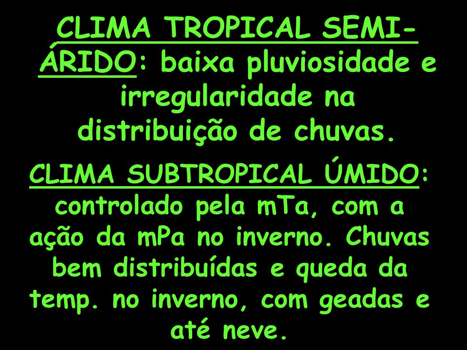 CLIMA TROPICAL SEMI-ÁRIDO: baixa pluviosidade e irregularidade na distribuição de chuvas.