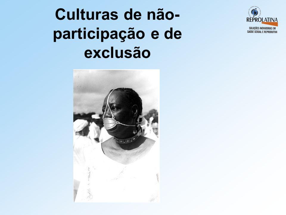Culturas de não-participação e de exclusão