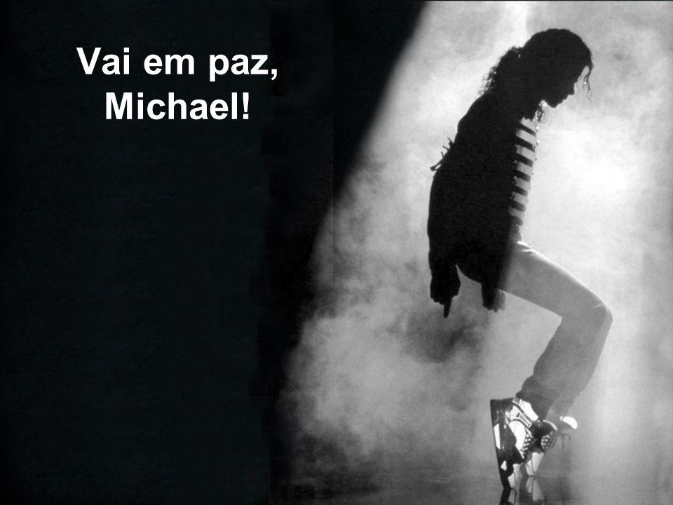 Vai em paz, Michael!