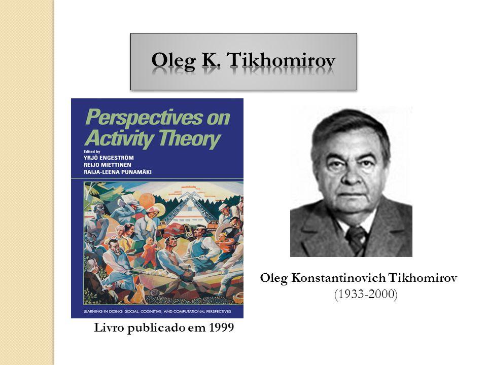 Oleg K. Tikhomirov Oleg Konstantinovich Tikhomirov (1933-2000)