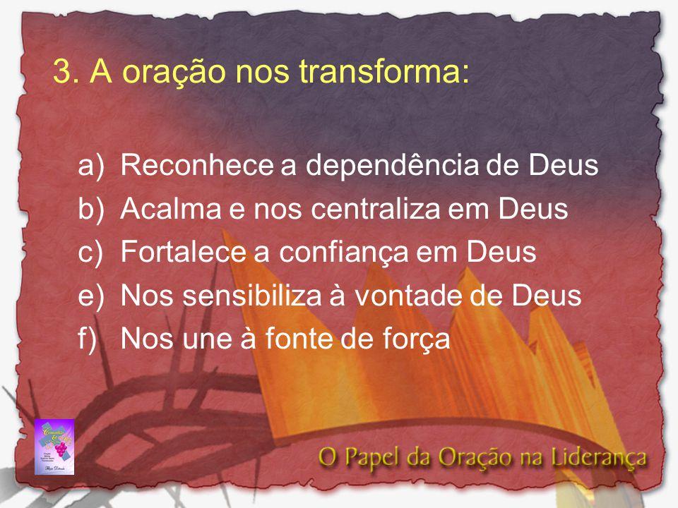 3. A oração nos transforma: