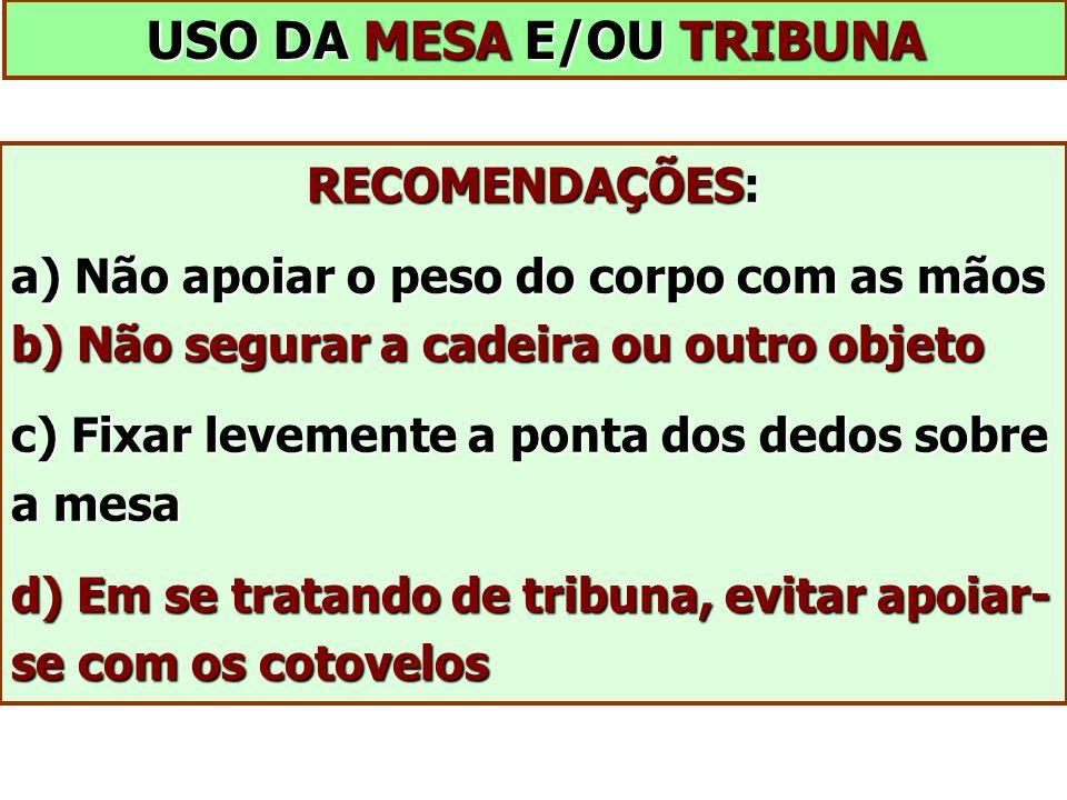 USO DA MESA E/OU TRIBUNA
