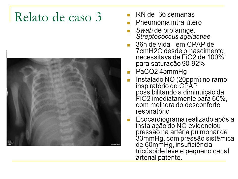 Relato de caso 3 RN de 36 semanas Pneumonia intra-útero