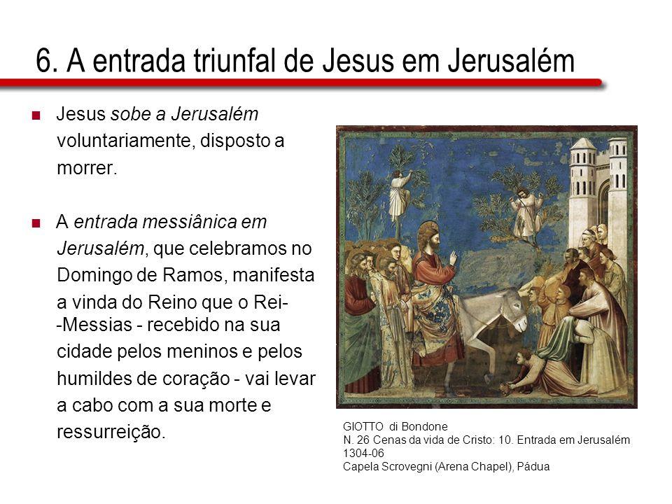 6. A entrada triunfal de Jesus em Jerusalém
