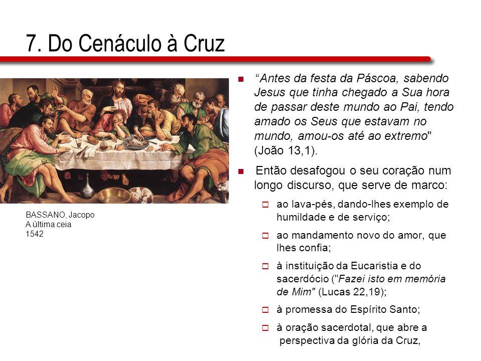 7. Do Cenáculo à Cruz Antes da festa da Páscoa, sabendo