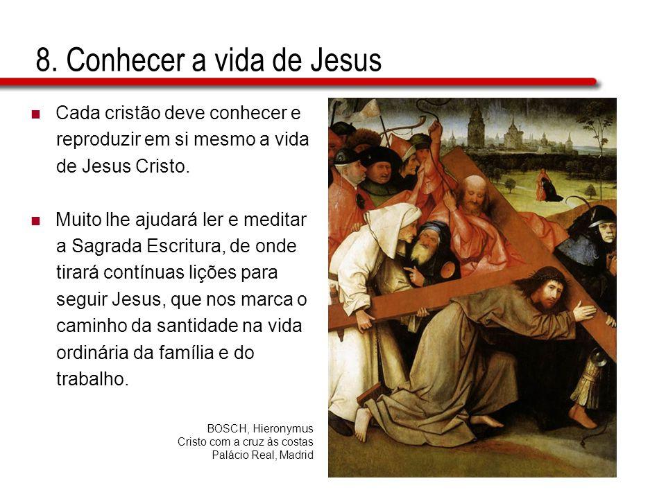 8. Conhecer a vida de Jesus