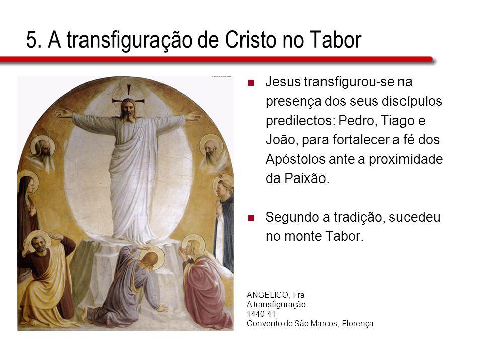 5. A transfiguração de Cristo no Tabor