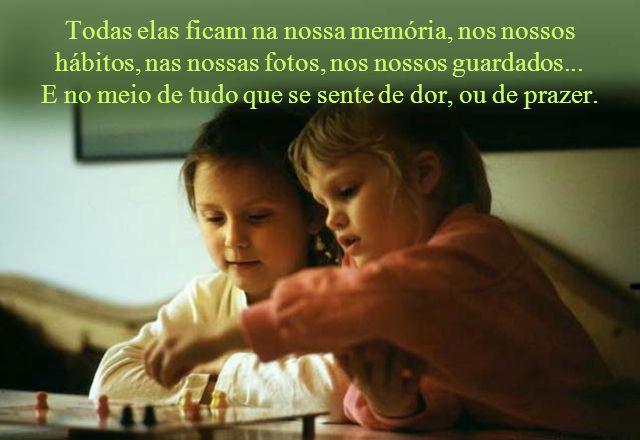Todas elas ficam na nossa memória, nos nossos hábitos, nas nossas fotos, nos nossos guardados...