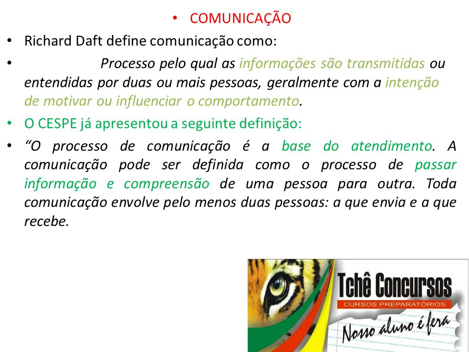COMUNICAÇÃO Richard Daft define comunicação como: