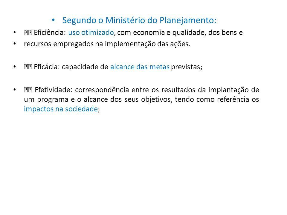 Segundo o Ministério do Planejamento: