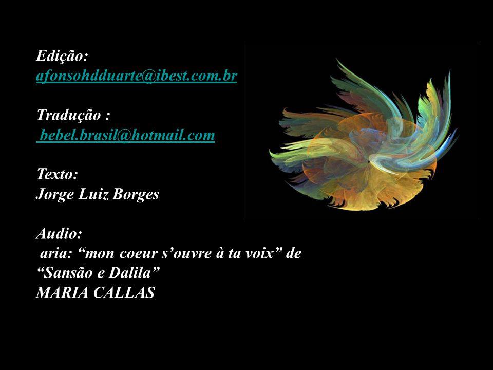 Edição: afonsohdduarte@ibest.com.br. Tradução : bebel.brasil@hotmail.com. Texto: Jorge Luiz Borges.