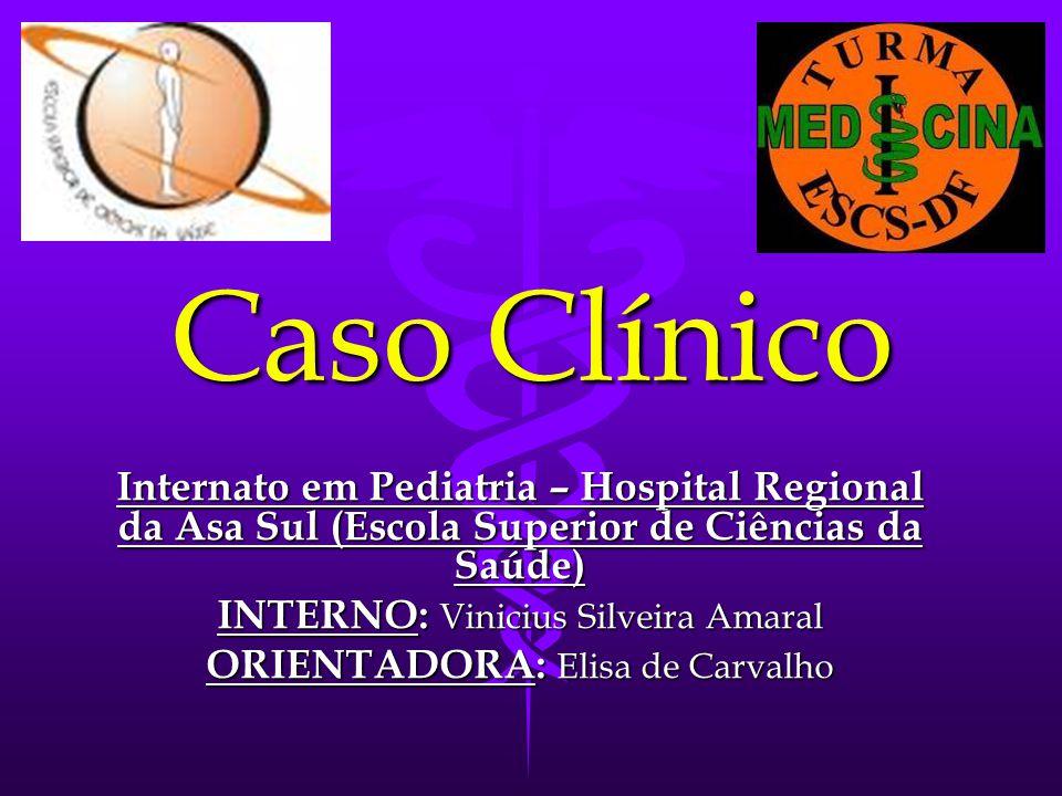 Caso Clínico Internato em Pediatria – Hospital Regional da Asa Sul (Escola Superior de Ciências da Saúde)