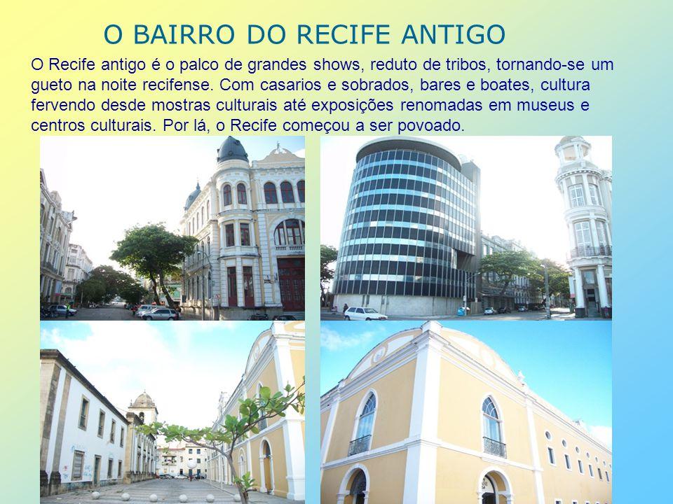 O BAIRRO DO RECIFE ANTIGO