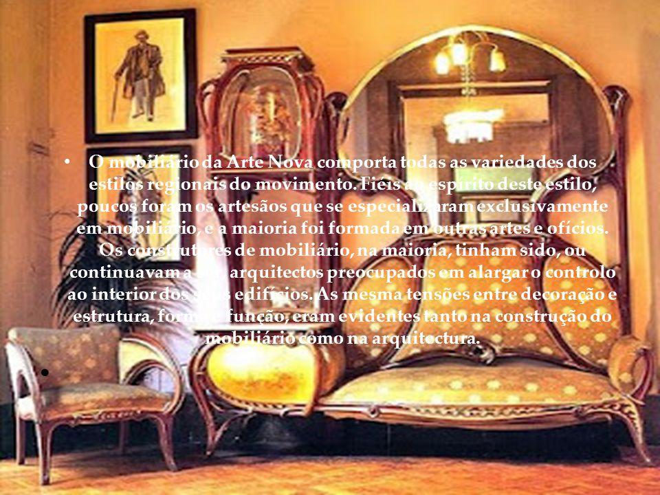 O mobiliário da Arte Nova comporta todas as variedades dos estilos regionais do movimento.