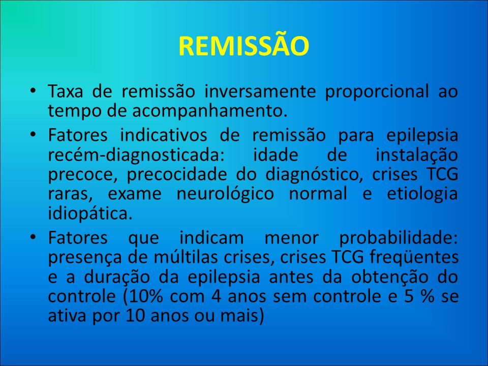 REMISSÃO Taxa de remissão inversamente proporcional ao tempo de acompanhamento.