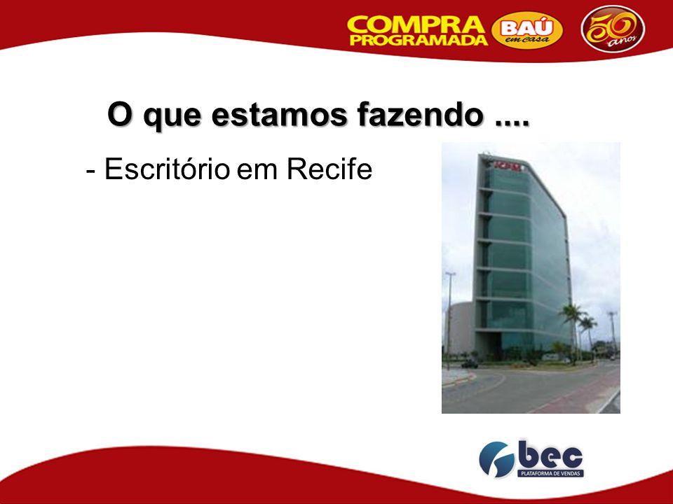O que estamos fazendo .... - Escritório em Recife